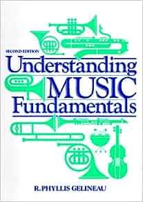 Understanding Music Fundamentals (2nd Edition): R. Phyllis ...