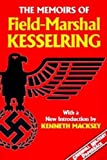 The Memoirs Field-Marshal Kesselring (Greenhill Military Paperbacks.)