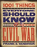 1001 Things Everyone Should Know about the Civil War, Frank E. Vandiver, 0385473850