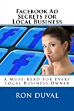 Facebook Ad Secrets for Local Business: A Must-Read For Every Local Business Owner