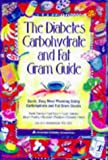 The Diabetes Carbohydrate and Fat Gram Guide, Lea Ann Holzmeister, 0945448759