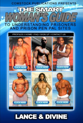 The Smart Woman's Guide to Understanding Prisoners and Prison Pen Pal Sites