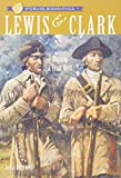 img - for Sterling Biographies : Lewis & Clark: Blazing a Trail West book / textbook / text book