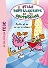 Belle, Intelligente et Courageuse 01 - Agathe et les miroirs menteurs par Masini