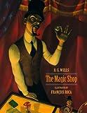 The Magic Shop, H. G. Wells, 1933327022