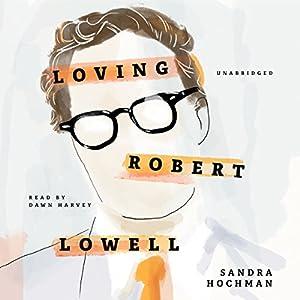 Loving Robert Lowell Audiobook