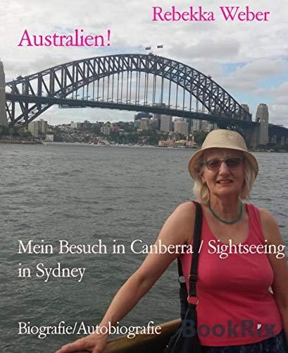 Australien!: Mein Besuch in Canberra / Sightseeing in Sydney (German ()