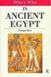 Who's Who in Ancient Egypt, Michael Rice, 0415154480