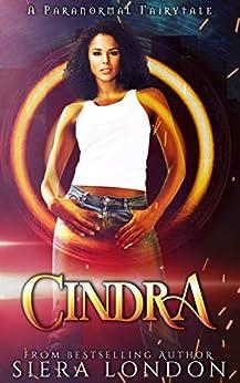 Cindra: A Paranormal Fairytale (Kelvinian Warriors) by [London, Siera]