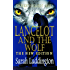 Lancelot And The Wolf - The New Edition (The Knights Of Camelot Book 1)