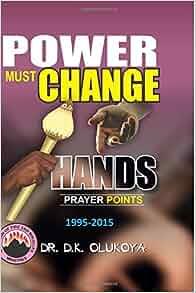 Power must change hands prayer points 1995 2015 dr d k for 10 40 window prayer points