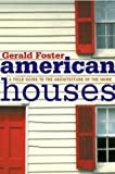 American Houses, Gerald L. Foster, 0618387994