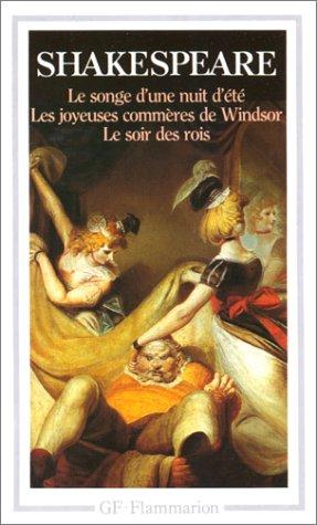Le songe d'une nuit d'été, les joyeuses commères de Windsor, le soir (la nuit) des rois