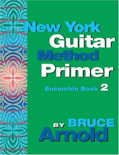 (New York Guitar Method Primer Ensemble, Book 2)