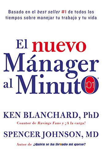 El nuevo manager al minuto (One Minute Manager - Spanish Edition): El metodo gerencial mas popular del mundo [Ken Blanchard - Spencer Johnson] (Tapa Dura)
