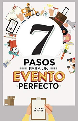 7 Pasos para un Evento Perfecto por TATIANA BENITES,José Eduardo Costa