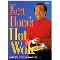 Ken Hom's - Hot Wok - Over 150 One Pan Wonders