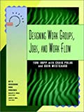 img - for Designing Work Groups, Jobs, and Work Flow (From Training to Performance in the Twenty-First Century) book / textbook / text book
