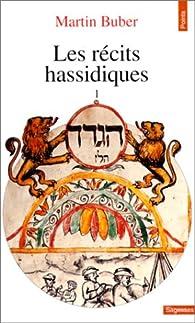 Les récits hassidiques, tome 1 par Martin Buber