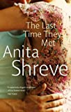 Front cover for the book The Last Time They Met by Anita Shreve