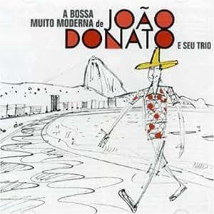 Bossa Muito Moderna De Donato