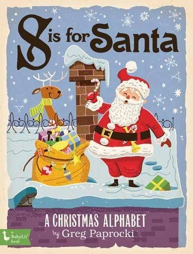 S Is for Santa: A Christmas Alphabet