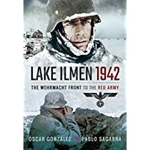 Lake Ilmen, 1942: The Wehrmacht Front to the Red Army