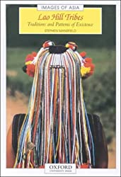 Lao Hill Tribes: Traditions and Patterns of Existence (Images of Asia)