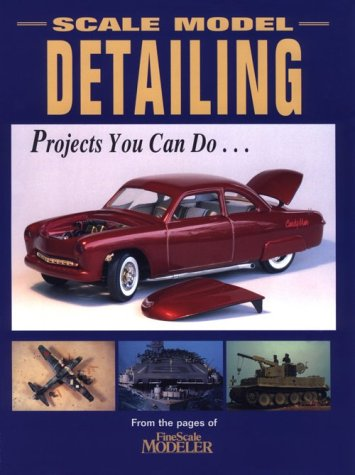 Scale Model Detailing: Projects You Can Do
