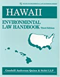 Hawaii Environmental Law Handbook, Goodsill, Anderson, Quinn and Stifel Law Firm Staff, 0865877130