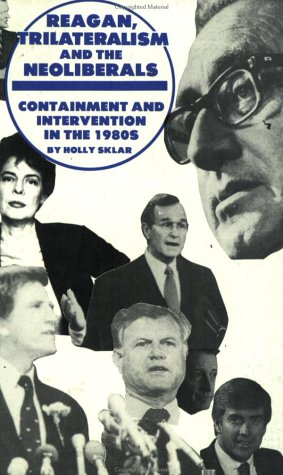 Reagan, Trilateralism and the Neoliberals: Containment and Intervention in the 1980s (South End Press Pamphlet Series)