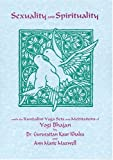 Sexuality and Spirituality, Guru Rattana and Ann M. Maxwell, 188802903X