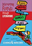 Discovering Florida Through Literature, Elizabeth Knowles and Martha Smith, 0929895541