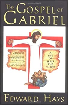 Gospel of Gabriel: A Life of Jesus the Christ