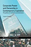 img - for Corporate Power and Ownership in Contemporary Capitalism: The Politics of Resistance and Domination book / textbook / text book