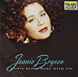I Love Being Here With You by Jeanie Bryson (1993-06-01)