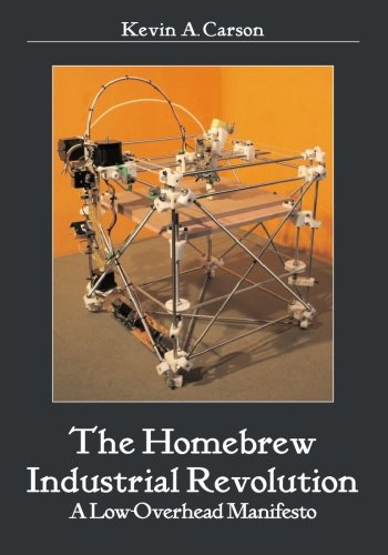 The-Homebrew-Industrial-Revolution-A-Low-Overhead-Manifesto