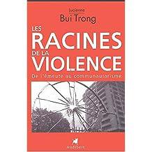 Racines de la violence (Les): De l'émeute au communautarisme