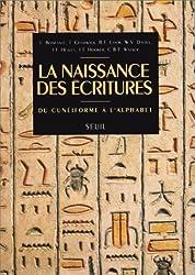 La naissance des écritures : Du cunéiforme à l'alphabet