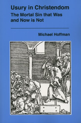 Usury in Christendom: The Mortal Sin that Was and Now is Not