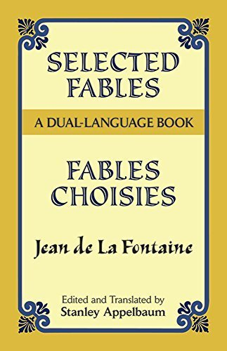 Selected Fables (Dual-Language) (English and French Edition) by Jean de La Fontaine (Fontaine One Handle)