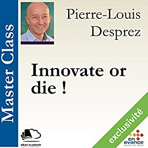 Innovate or die ! (Master Class) Hörbuch