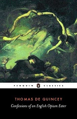 Confessions of an English Opium Eater (Penguin Classics) (Faust Oxford World Classics)