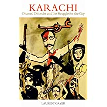 Karachi: Ordered Disorder and the Struggle for the City