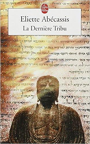 La dernière tribu - Eliette Abecassis