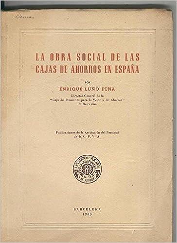 La obra social de las cajas de ahorros en España: Enrique Luño Peña: Amazon.com: Books