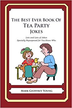 Book The Best Ever Book of Tea Party Jokes: Lots and Lots of Jokes Specially Repurposed for You-Know-Who
