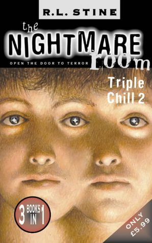 The Nightmare Room Triple Chill 2 (Nightmare Room) by R L Stine