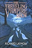 The Traveling Vampire Show, Richard Laymon, 1587670003