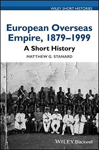 European Overseas Empire 1879-1999: A Short History (Wiley Short Histories)